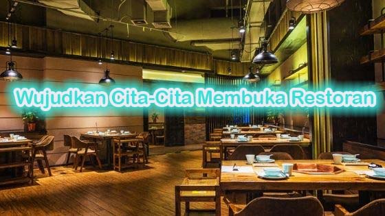 Wujudkan Cita-Cita Membuka Restoran