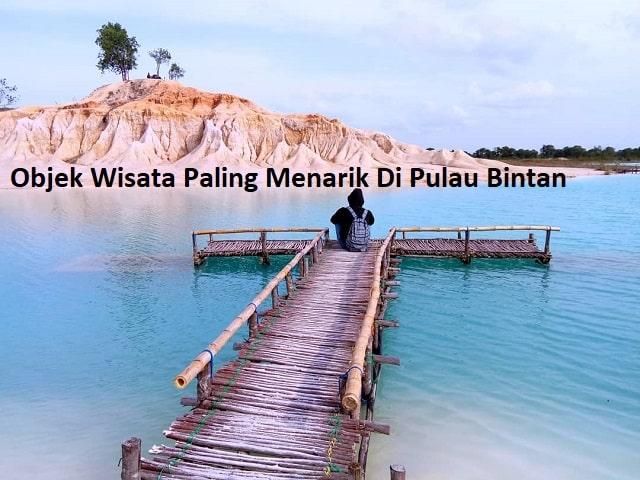 Objek Wisata Paling Menarik Di Pulau Bintan